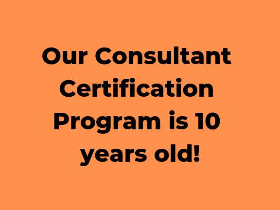 Our Consultant Certification Program Is 10 Years Old